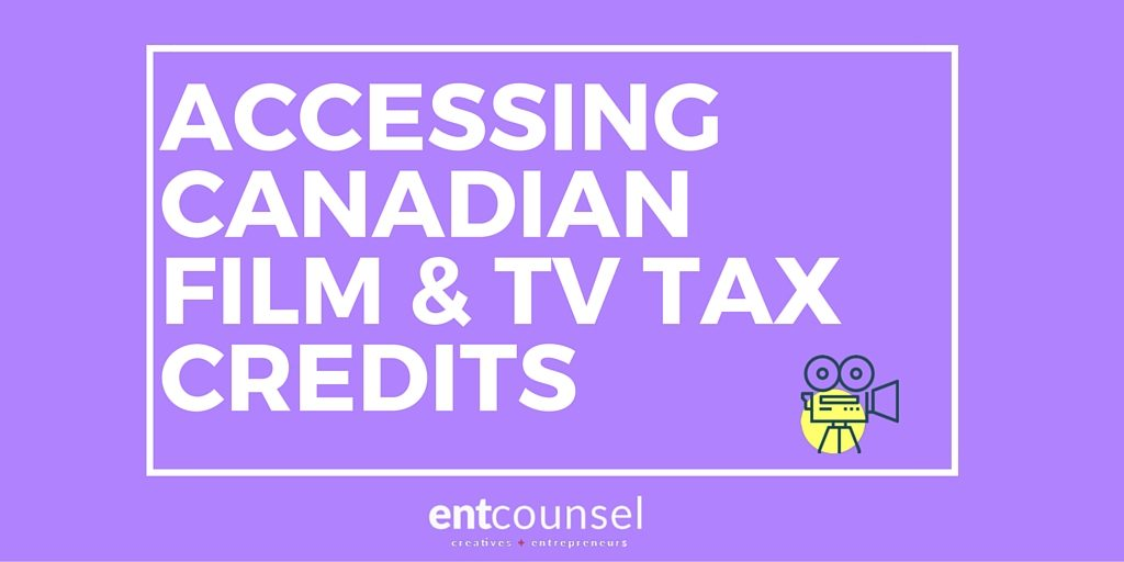 Accessing Canadian Film & Television Tax Credits