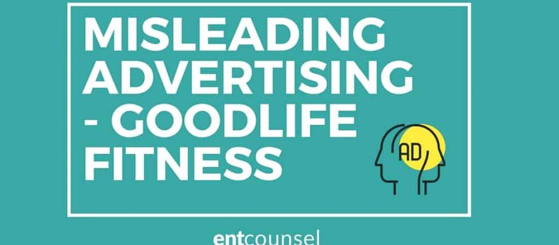 MISLEADING ADVERTISING GOODLIFE FITNESS