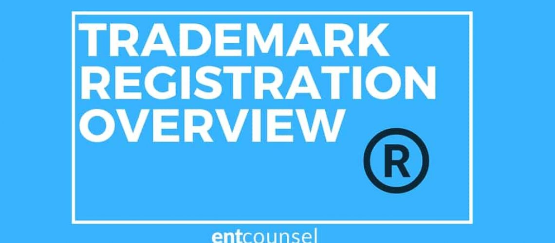 TRADEMARK REGISTRATION OVERVIEW